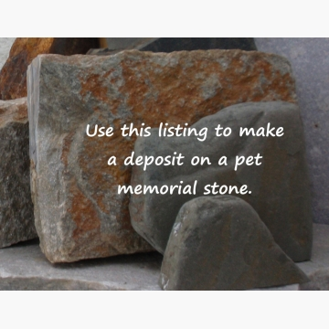 Deposit -------- for  Custom Pet Memorial Garden Stones